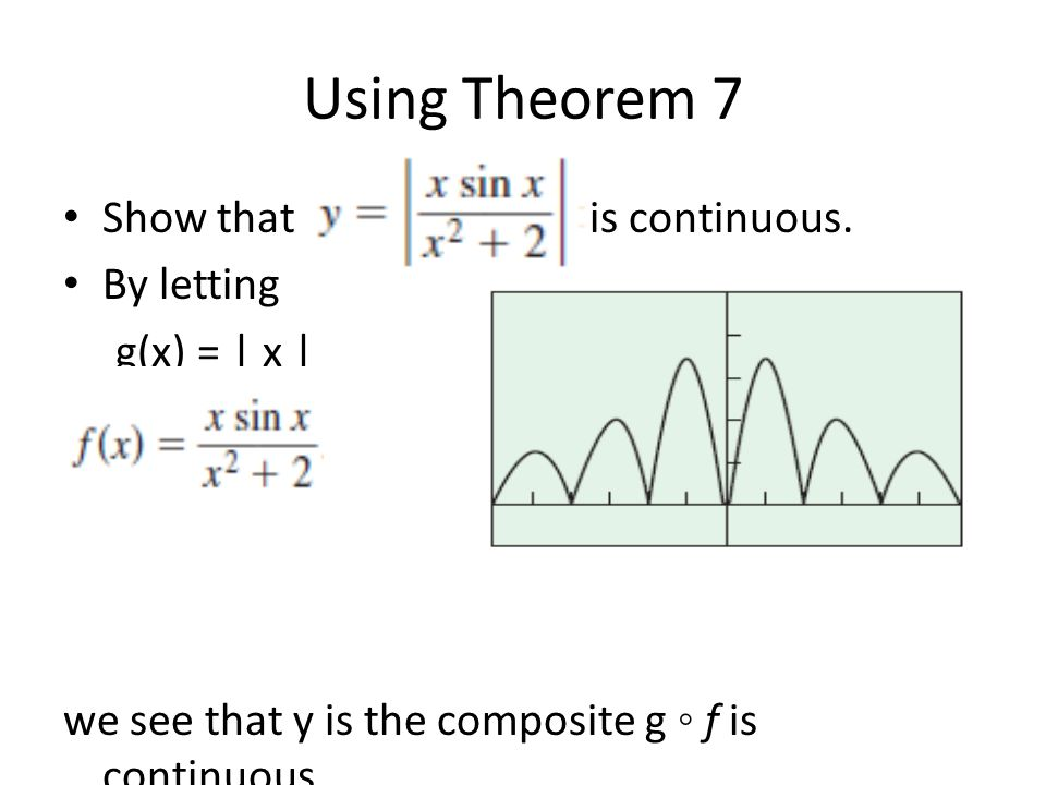 Using Theorem 7 Show that is continuous. By letting g(x) = | x |