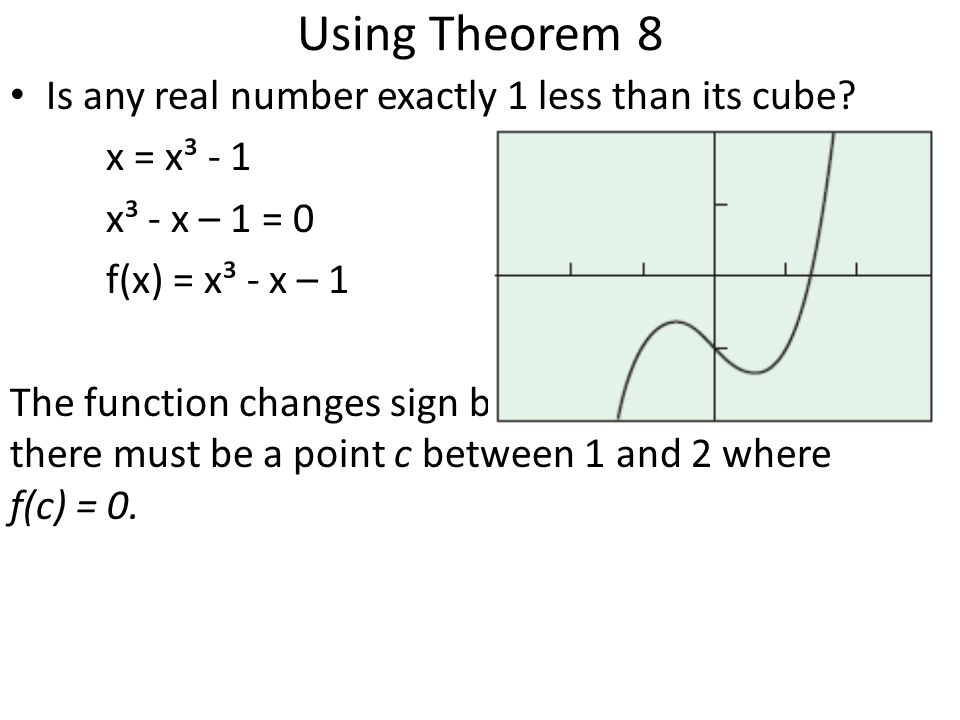 Using Theorem 8 Is any real number exactly 1 less than its cube