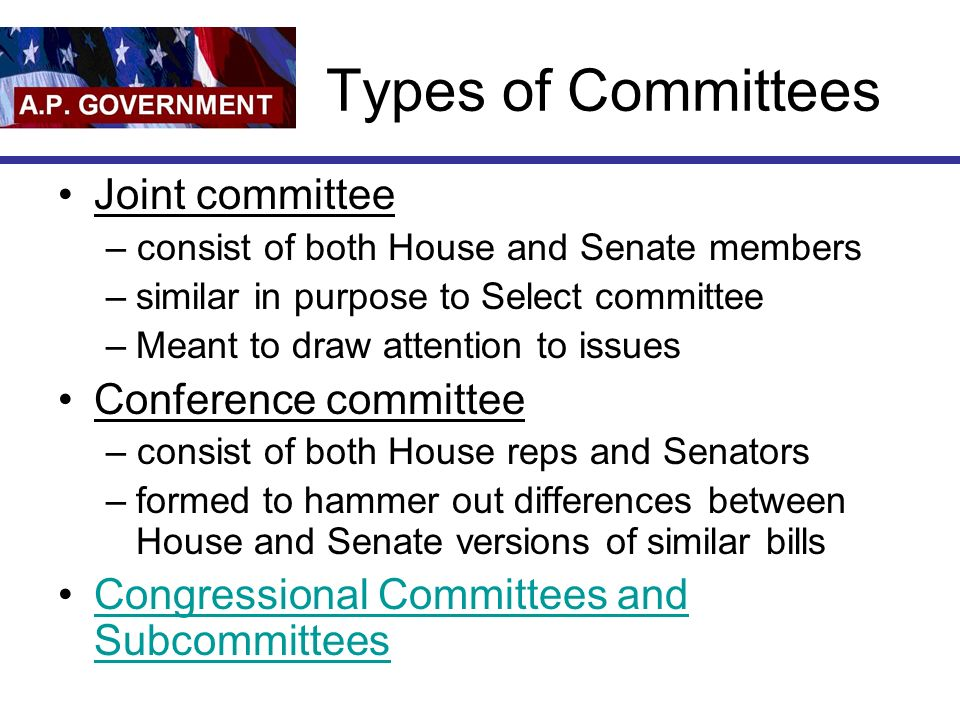 Types of Committees Joint committee Conference committee