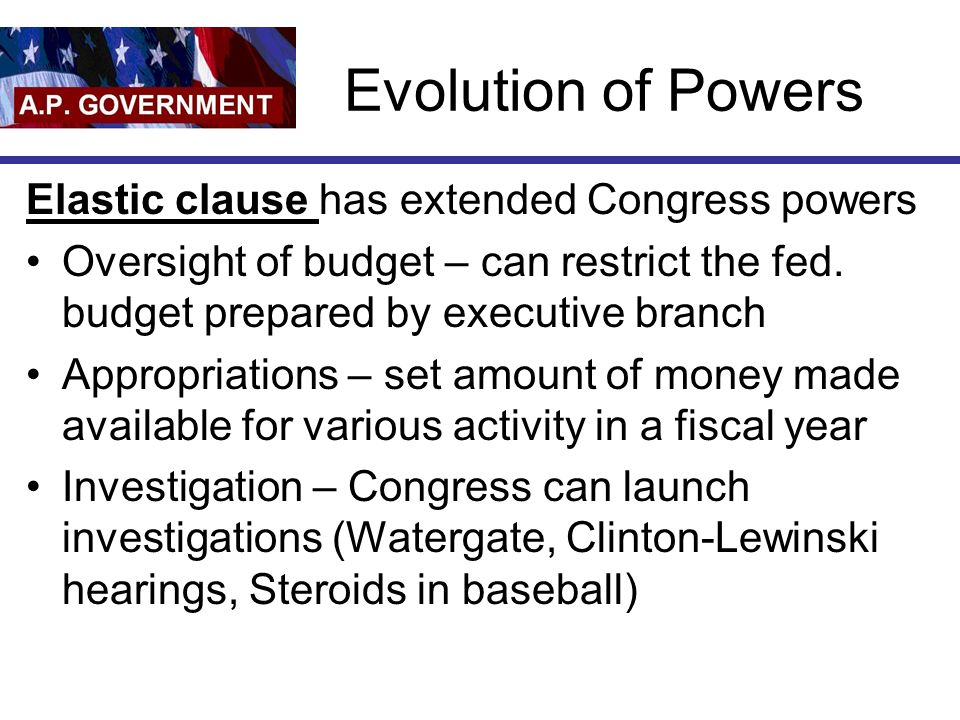 Evolution of Powers Elastic clause has extended Congress powers