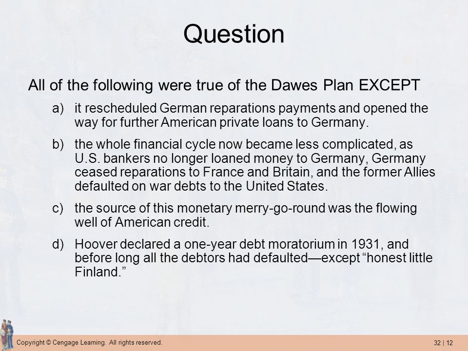 Question All of the following were true of the Dawes Plan EXCEPT
