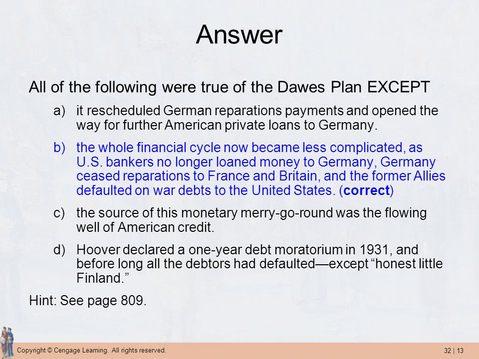 Answer All of the following were true of the Dawes Plan EXCEPT