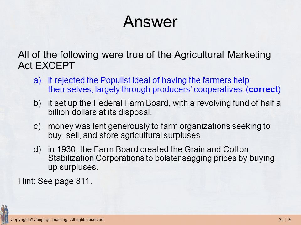 Answer All of the following were true of the Agricultural Marketing Act EXCEPT.