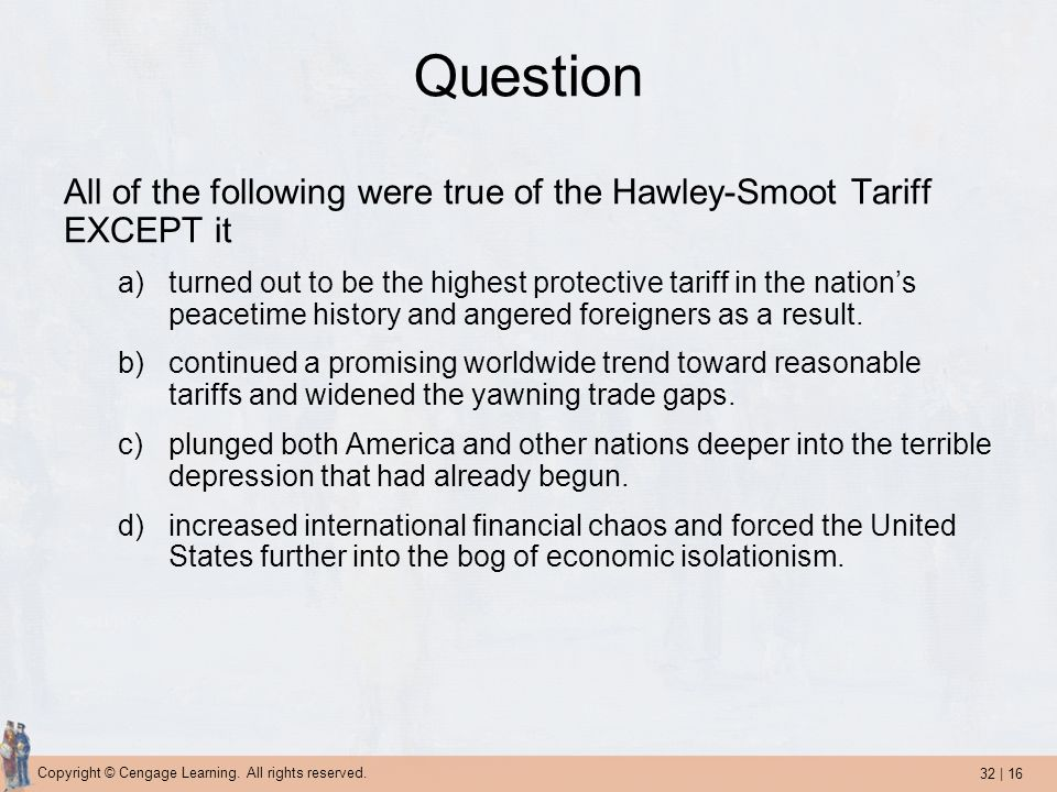 Question All of the following were true of the Hawley-Smoot Tariff EXCEPT it.