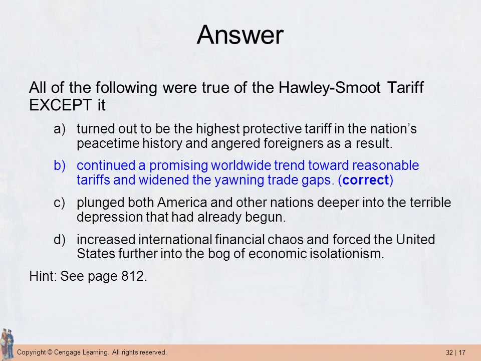 Answer All of the following were true of the Hawley-Smoot Tariff EXCEPT it.