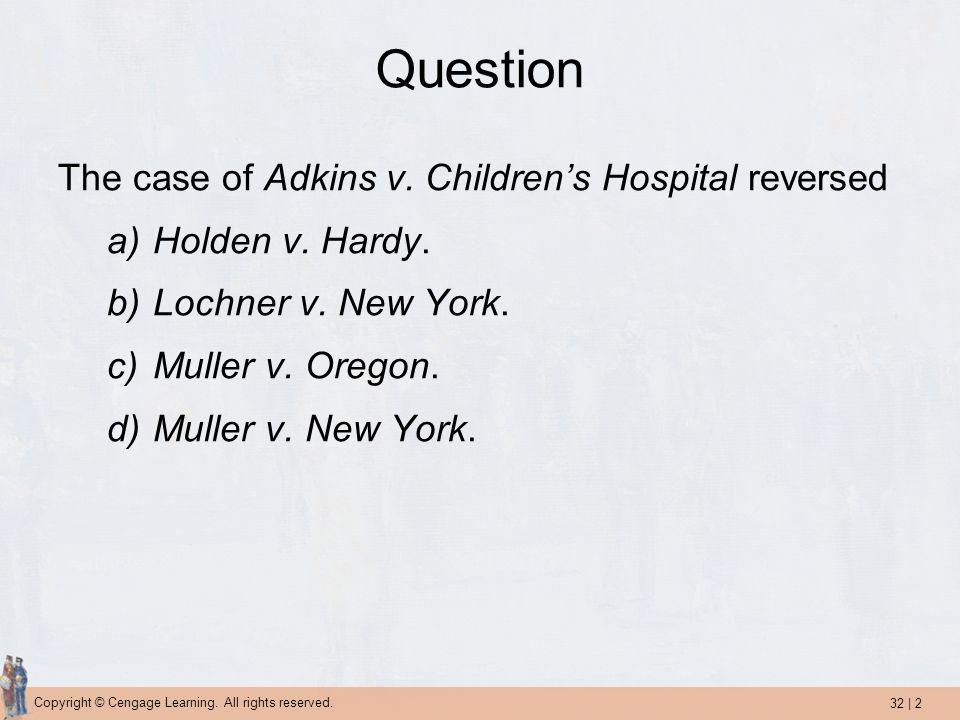 Question The case of Adkins v. Children's Hospital reversed