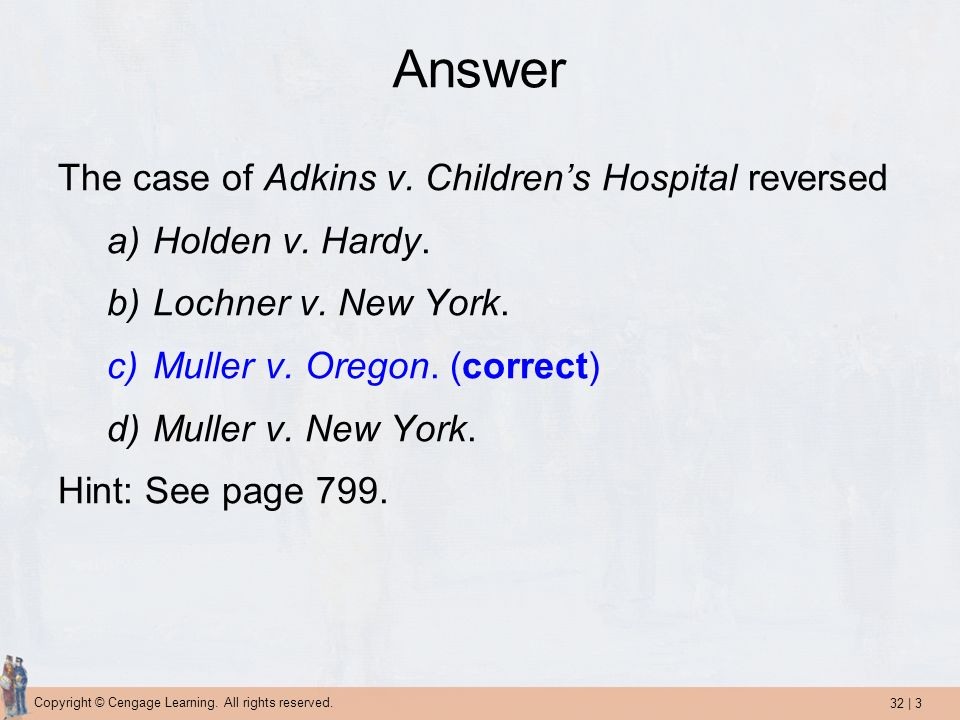 Answer The case of Adkins v. Children's Hospital reversed