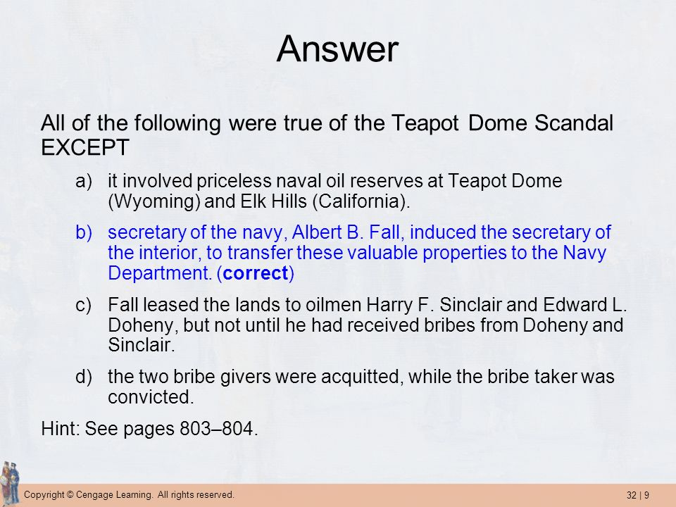 Answer All of the following were true of the Teapot Dome Scandal EXCEPT.