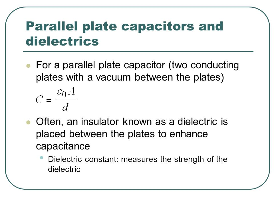 Parallel plate capacitors and dielectrics