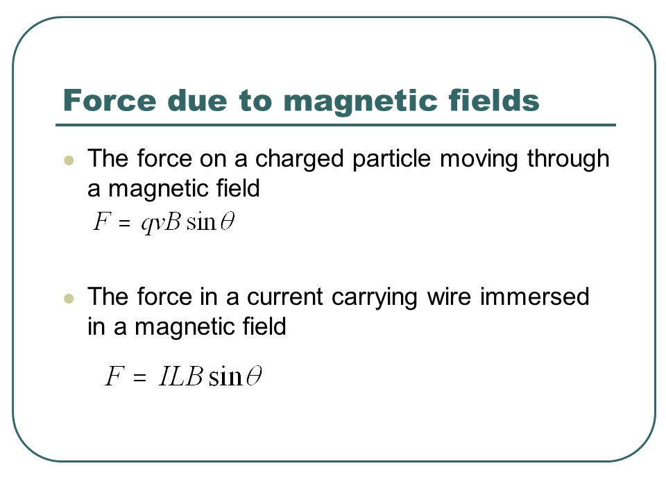 Force due to magnetic fields
