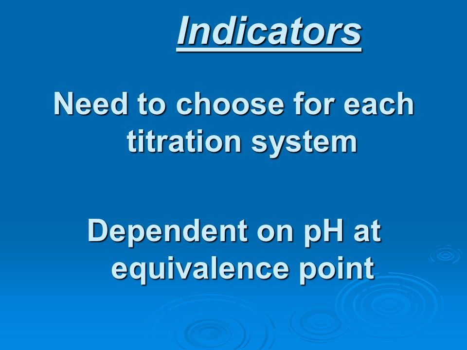 Indicators Need to choose for each titration system