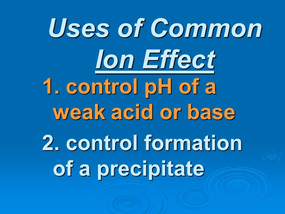 Uses of Common Ion Effect