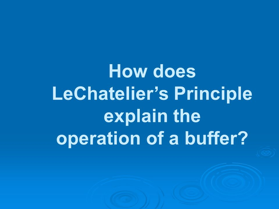 LeChatelier's Principle explain the