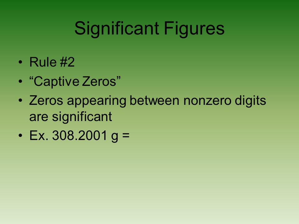 Significant Figures Rule #2 Captive Zeros