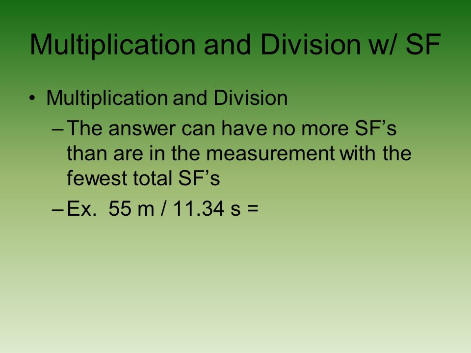 Multiplication and Division w/ SF