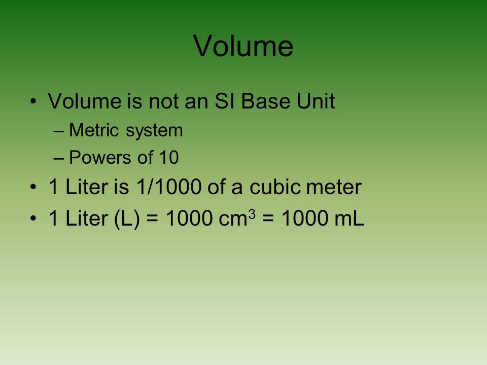 Volume Volume is not an SI Base Unit