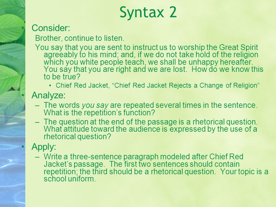 Syntax 2 Consider: Analyze: Apply: Brother, continue to listen.