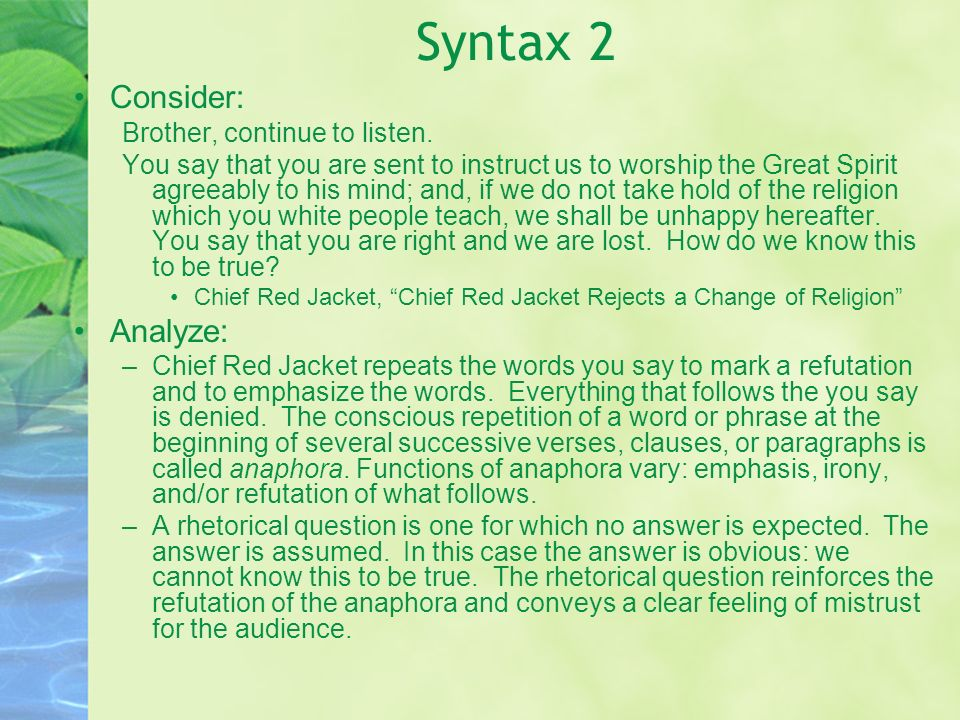 Syntax 2 Consider: Analyze: Brother, continue to listen.