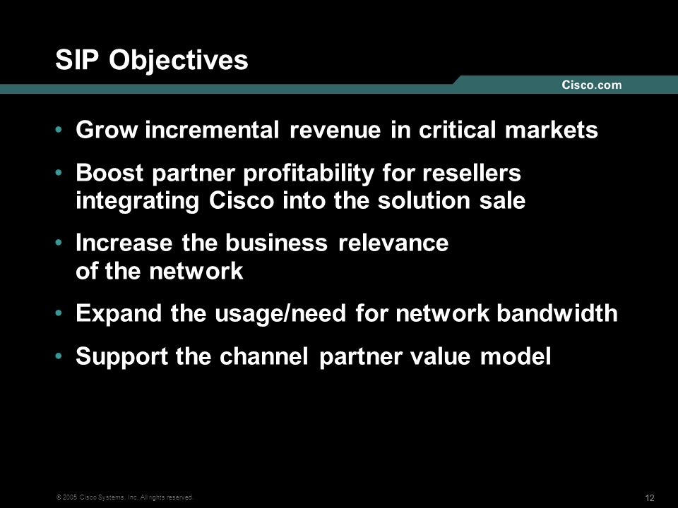 SIP Objectives Grow incremental revenue in critical markets