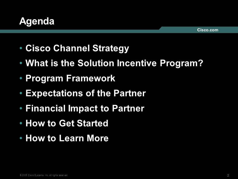 Agenda Cisco Channel Strategy What is the Solution Incentive Program
