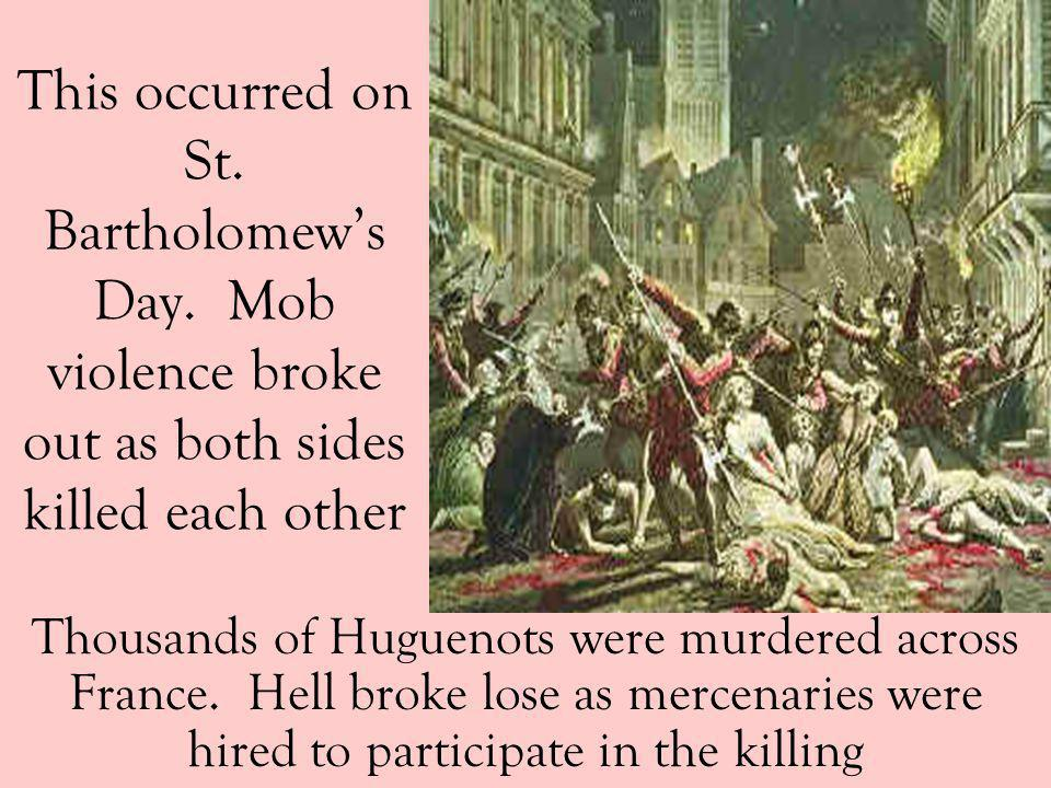 This occurred on St. Bartholomew's Day