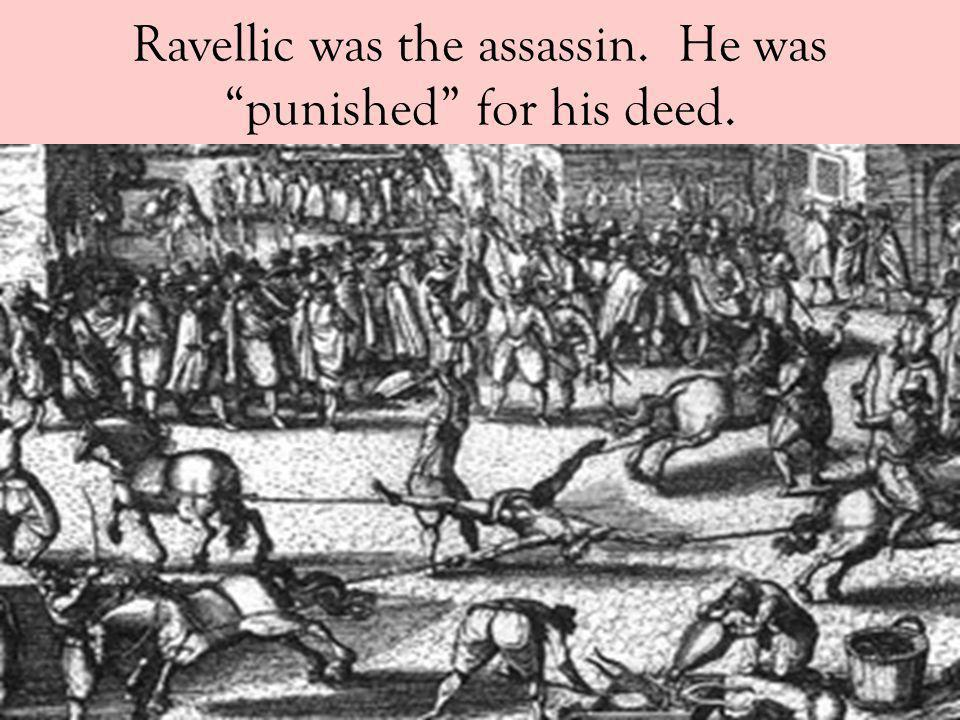 Ravellic was the assassin. He was punished for his deed.