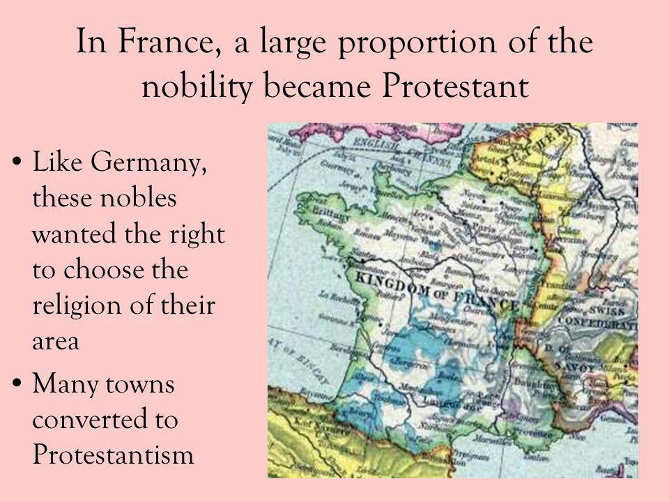 In France, a large proportion of the nobility became Protestant