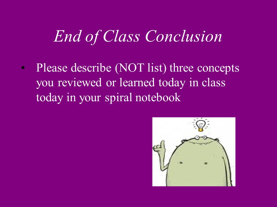 End of Class Conclusion