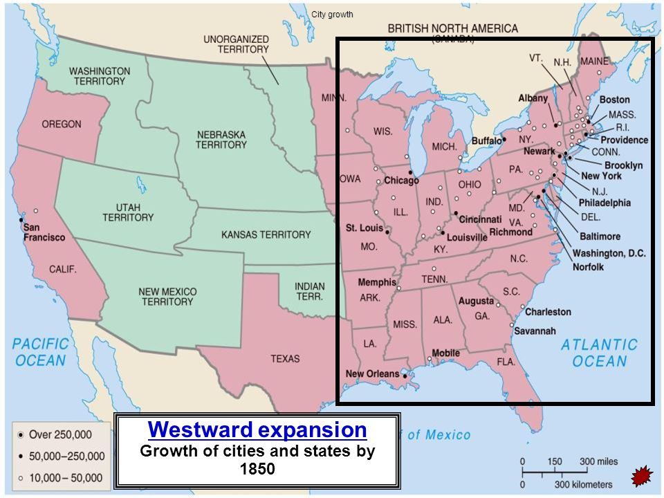 Westward expansion Growth of cities and states by 1850