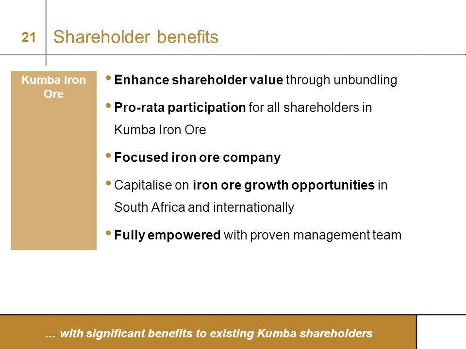 Shareholder benefits Enhance shareholder value through unbundling