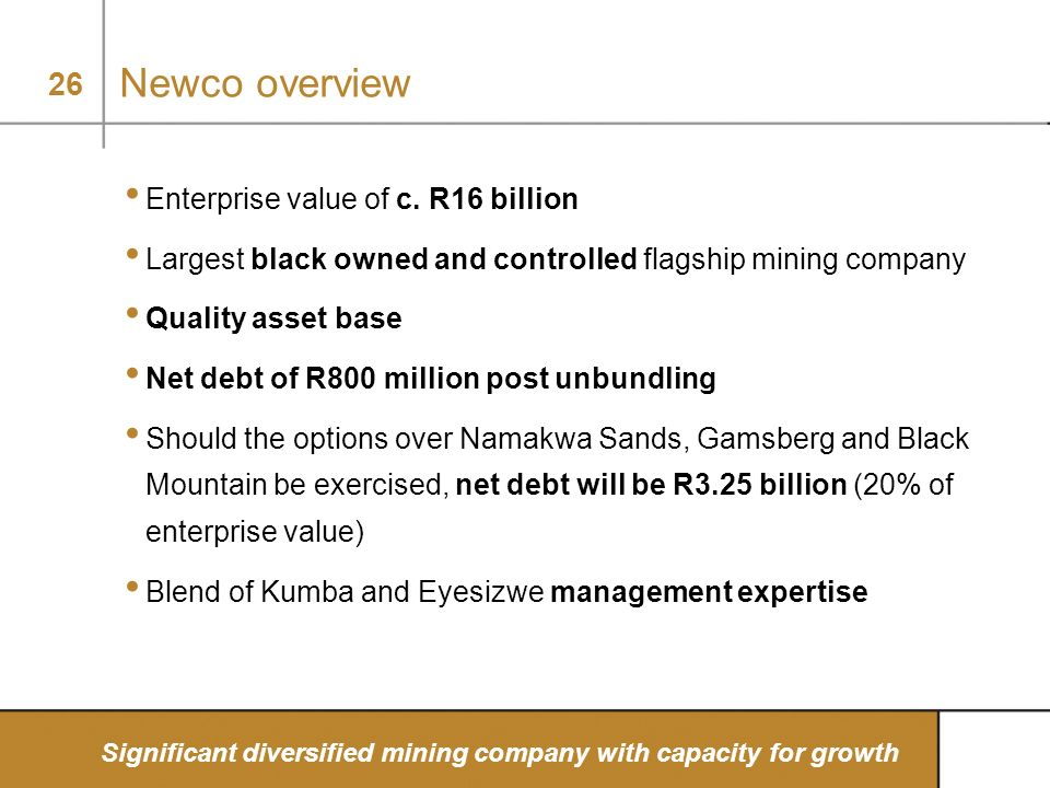 Newco overview Enterprise value of c. R16 billion