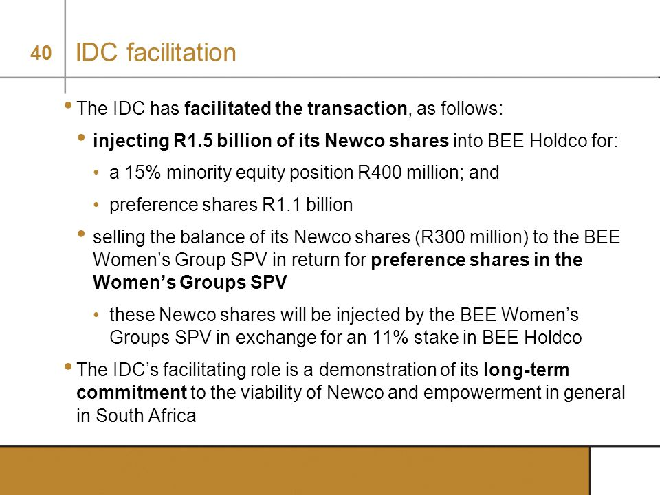 IDC facilitation The IDC has facilitated the transaction, as follows: