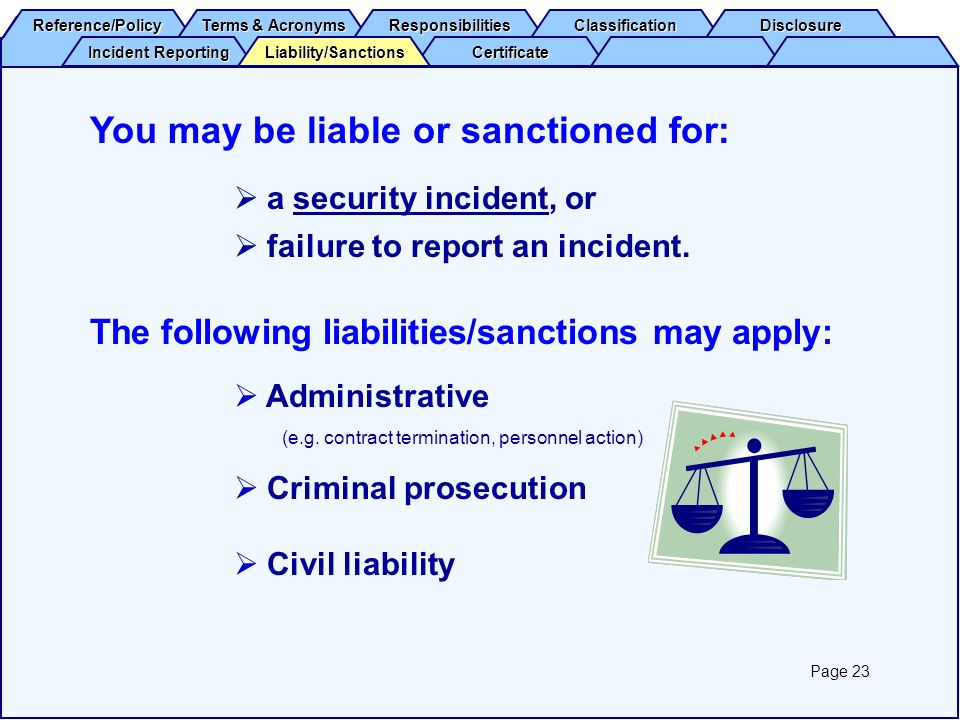 You may be liable or sanctioned for:
