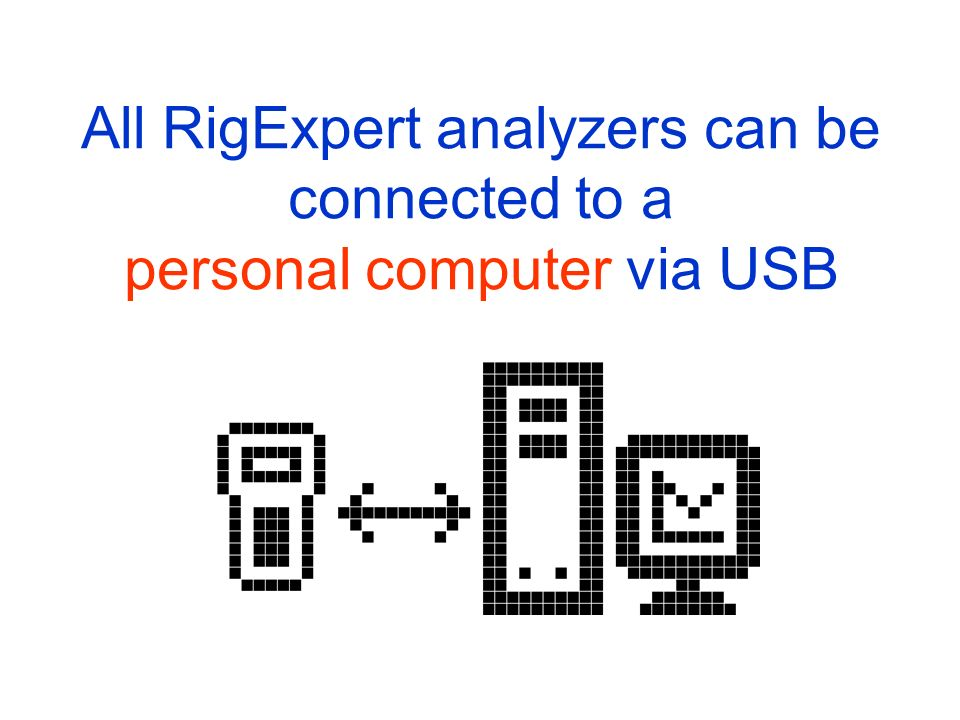 All RigExpert analyzers can be connected to a personal computer via USB