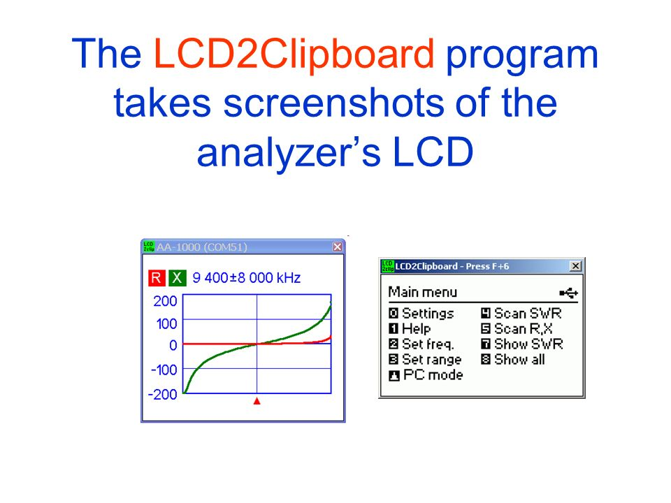 The LCD2Clipboard program takes screenshots of the analyzer's LCD