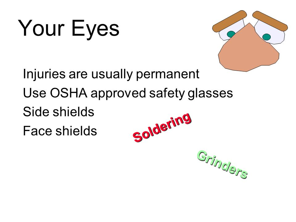 Your Eyes Injuries are usually permanent