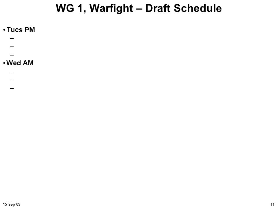 WG 1, Warfight – Draft Schedule