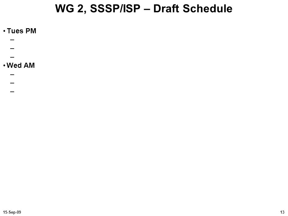 WG 2, SSSP/ISP – Draft Schedule