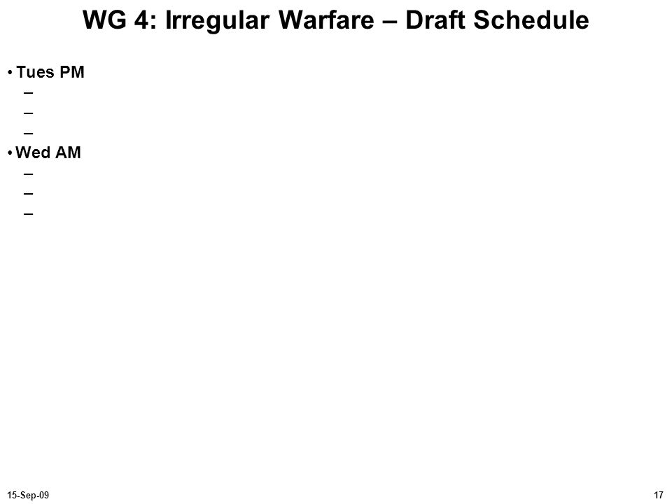 WG 4: Irregular Warfare – Draft Schedule