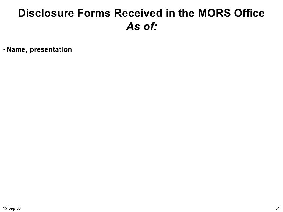 Disclosure Forms Received in the MORS Office As of: