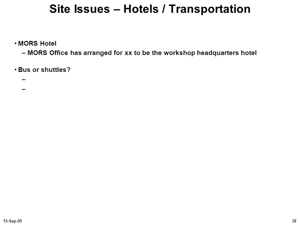 Site Issues – Hotels / Transportation