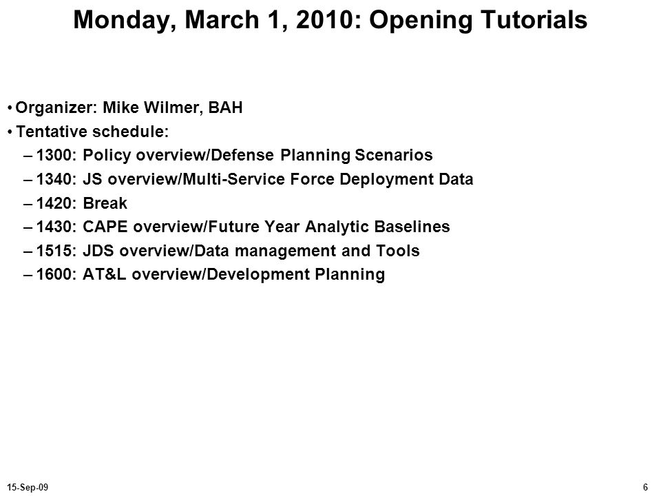 Monday, March 1, 2010: Opening Tutorials