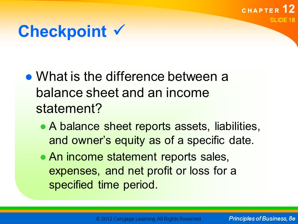 Checkpoint  What is the difference between a balance sheet and an income statement