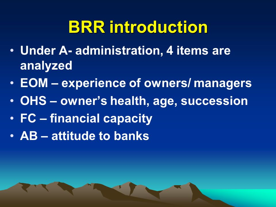 BRR introduction Under A- administration, 4 items are analyzed
