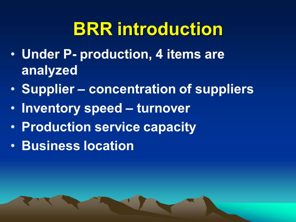 BRR introduction Under P- production, 4 items are analyzed