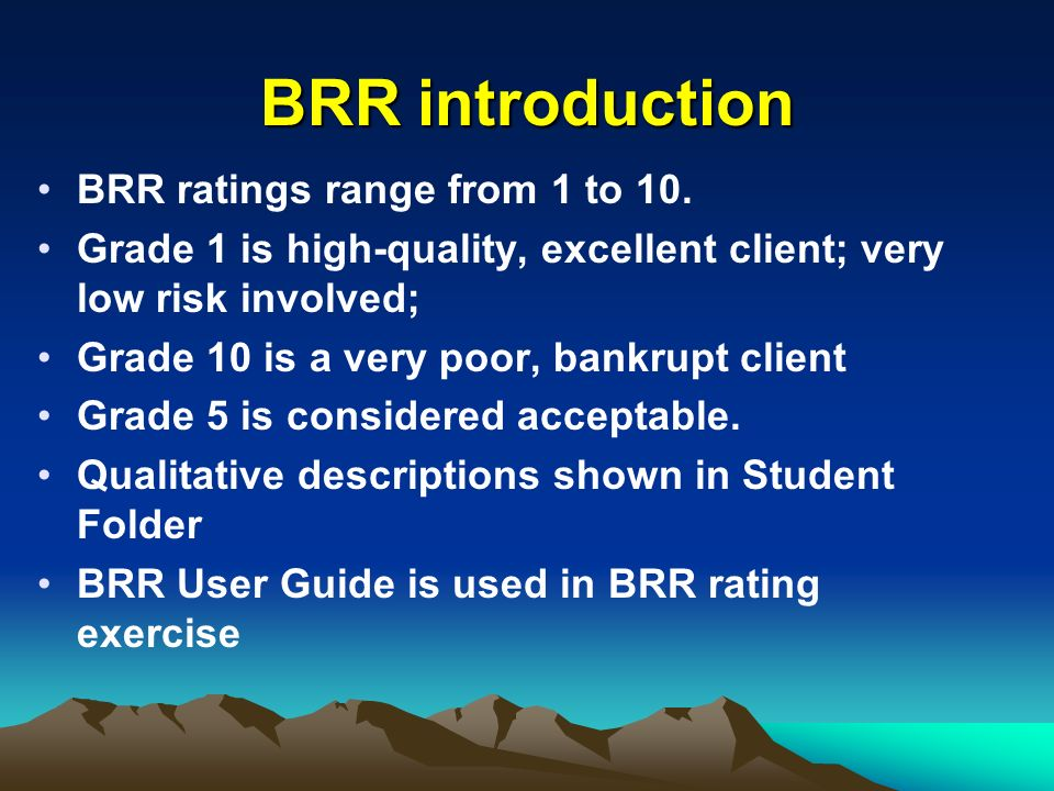 BRR introduction BRR ratings range from 1 to 10.