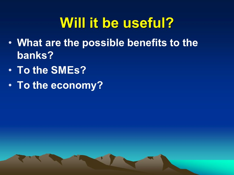 Will it be useful What are the possible benefits to the banks