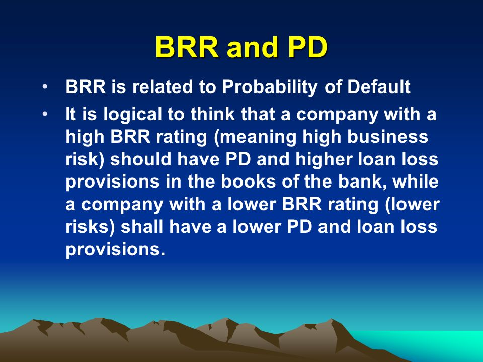 BRR and PD BRR is related to Probability of Default
