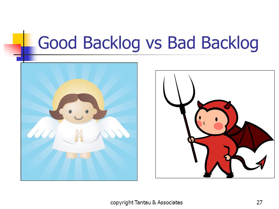 Good Backlog vs Bad Backlog
