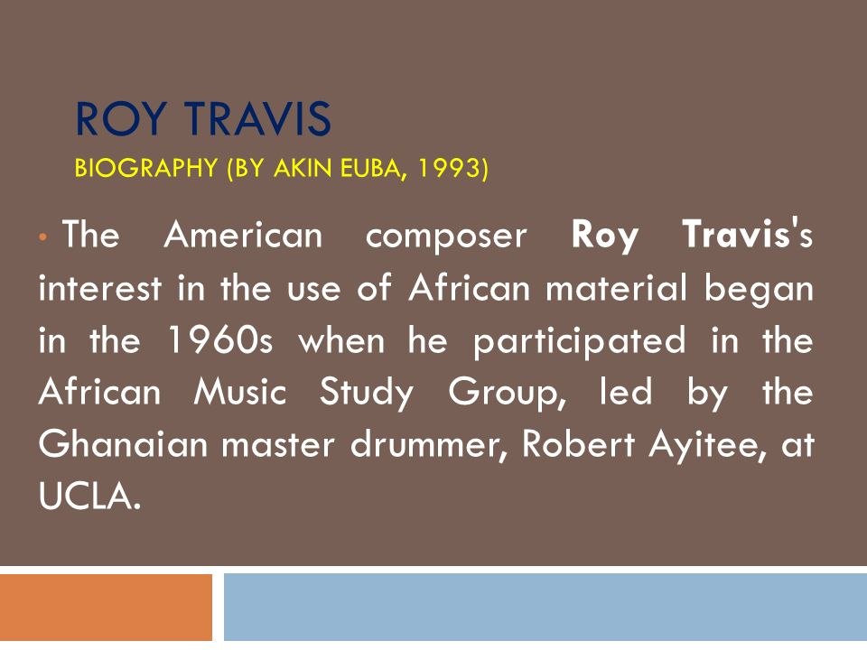 Roy Travis biography (by Akin Euba, 1993)